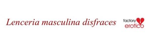 LENCERIA MASCULINA DISFRACES
