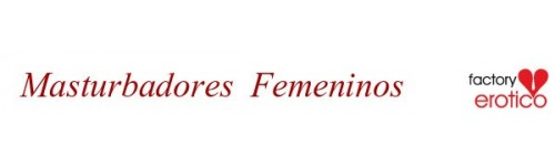 MASTURBADORES FEMENINOS